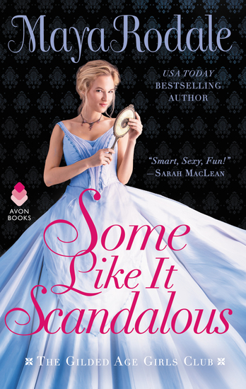 Some Like It Scandalous - The Gilded Age Girls Club - cover