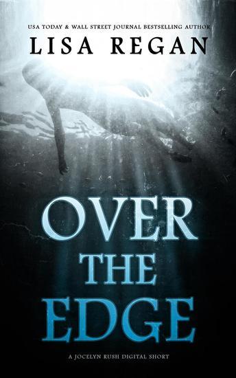 Over The Edge: A PI Jocelyn Rush Digital Short - cover