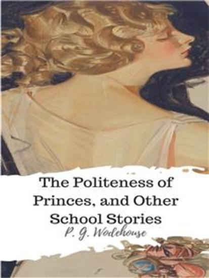 The Politeness of Princes and Other School Stories - cover