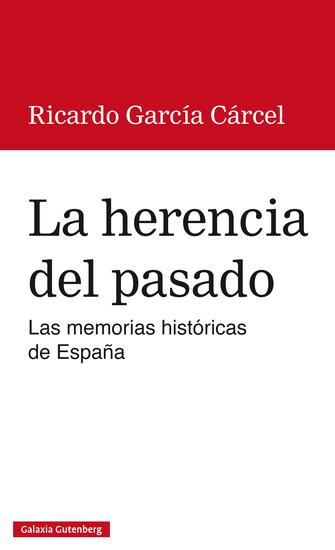 La herencia del pasado - Las memorias históricas de España - cover