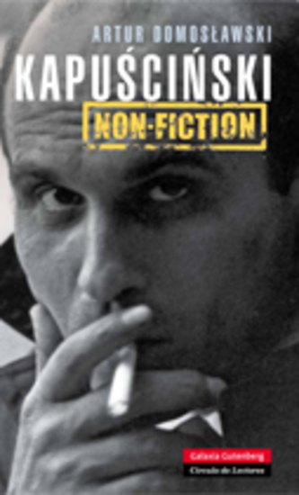 Kapuscinski non-fiction - El hombre el reportero y su época - cover