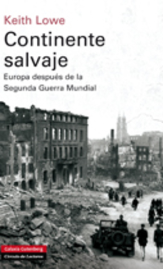 Continente salvaje - Europa después de la Segunda Guerra Mundial - cover
