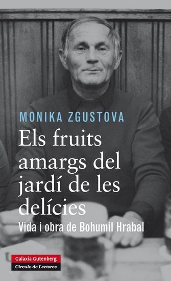 Els fruits amargs del jardí de les delícies - Vida y obra de Bohumil Hrabal - cover