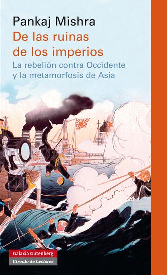 De las ruinas de los imperios - La rebelión contra Occidente y la metamorfosis de Asia - cover