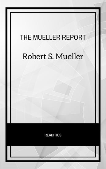 The Mueller Report: The Final Report of the Special Counsel into Donald Trump Russia and Collusion - cover