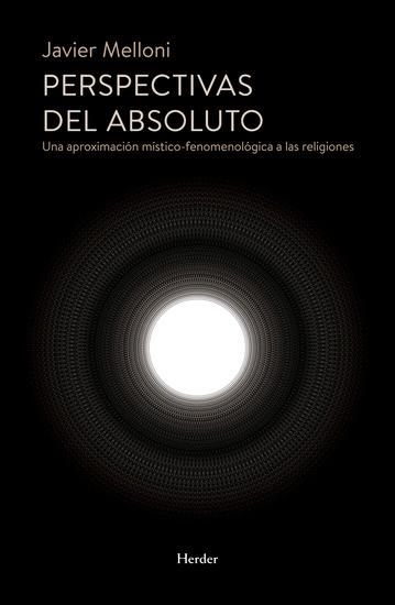 Perspectivas del absoluto - Una aproximación místico-fenomenológica a las religiones - cover