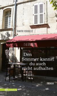 Den Sommer kannst du auch nicht aufhalten von Dimitri Verhulst online lesen