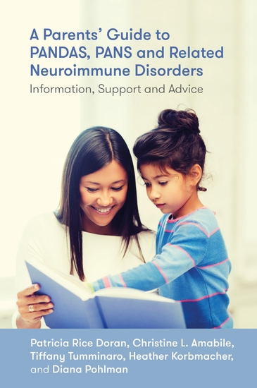 A Parents' Guide to PANDAS PANS and Related Neuroimmune Disorders - Information Support and Advice - cover