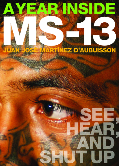 A Year Inside MS-13 - See Hear and Shut Up - cover
