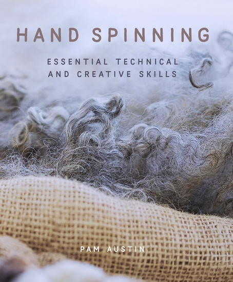 Hand Spinning - Essential Technical and Creative Skills - cover