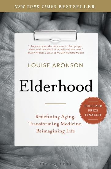 Elderhood - Redefining Aging Transforming Medicine Reimagining Life - cover