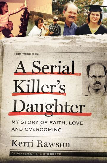 A Serial Killer's Daughter - My Story of Faith Love and Overcoming - cover
