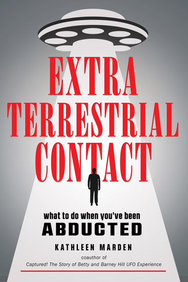 Extraterrestrial Contact - What to Do When You've Been Abducted - cover