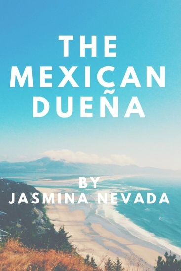 The Mexican Dueña - The dream of a new life in Mexico is shattered by the unexpected actions of landowners events take a dramatic turn for all involved - cover