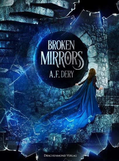 Broken Mirrors - Erstes Buch der Broken-Mirrors-Dilogie - cover