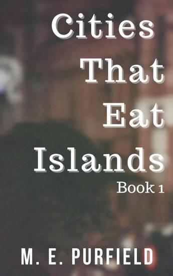 Cities That Eat Islands (Book 1) - Cities That Eat Islands #1 - cover
