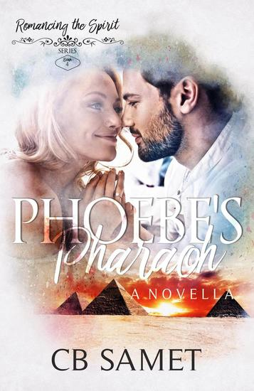 Phoebe's Pharaoh (a novella) - Romancing the Spirit Series #4 - cover