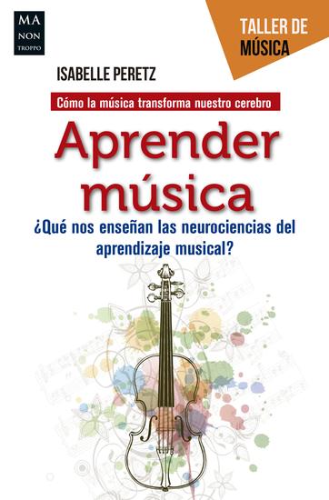 Aprender música - ¿Qué nos enseñan las neurociencias del aprendizaje musical? - cover