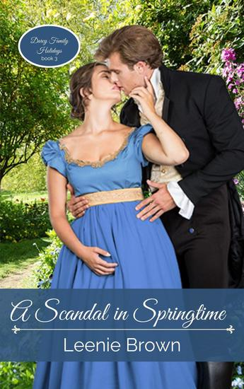 A Scandal in Springtime: A Pride and Prejudice Novel - Darcy Family Holidays #3 - cover