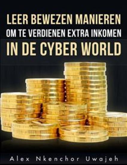 Leer Bewezen Manieren Om Te Verdienen Extra Inkomen In De Cyber World - cover