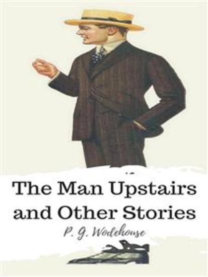 The Man Upstairs and Other Stories - cover
