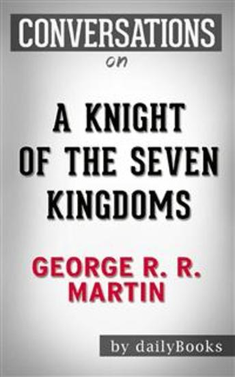 A Knight of the Seven Kingdoms (A Song of Ice and Fire): byGeorge R R Martin | Conversation Starters - cover