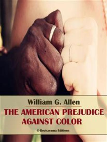 The American Prejudice Against Color - cover