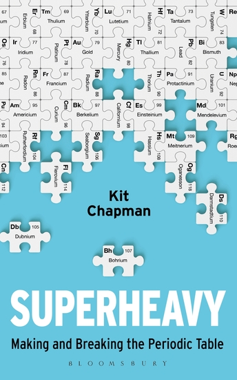 Superheavy - Making and Breaking the Periodic Table - cover