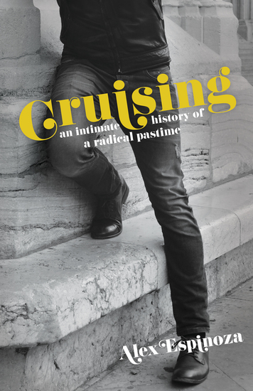 Cruising - An Intimate History of a Radical Pastime - cover
