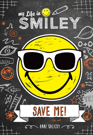 My Life in Smiley (Book 3 in Smiley series) - Save Me! - cover