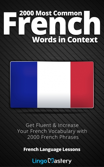 2000 Most Common French Words in Context - Get Fluent & Increase Your French Vocabulary with 2000 French Phrases - cover