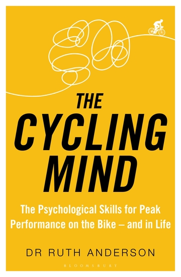 The Cycling Mind - The Psychological Skills for Peak Performance on the Bike - and in Life - cover