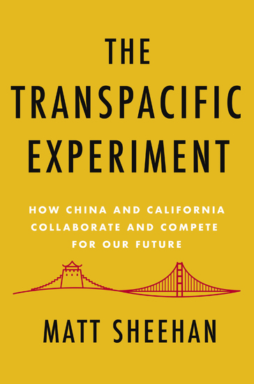 The Transpacific Experiment - How China and California Collaborate and Compete for Our Future - cover