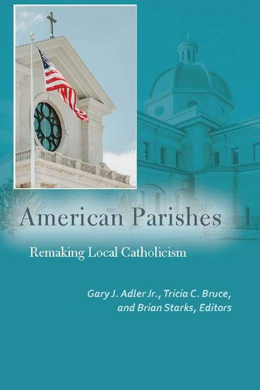 American Parishes - Remaking Local Catholicism - cover
