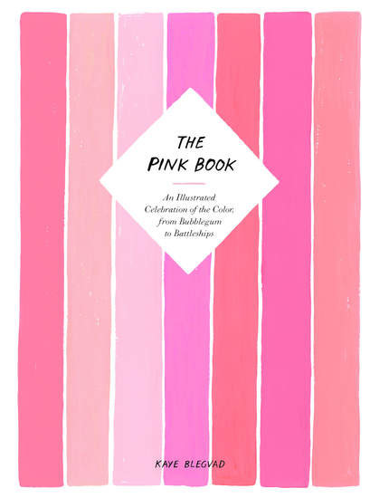 The Pink Book - An Illustrated Celebration of the Color from Bubblegum to Battleships - cover