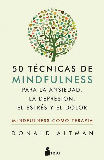 50 técnicas de mindfulness para la ansiedad la depresión el estrés y el dolor - Mindfulness como terapia - cover
