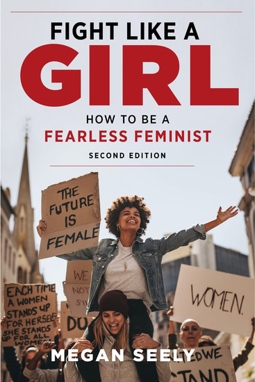Fight Like a Girl Second Edition - How to Be a Fearless Feminist - cover