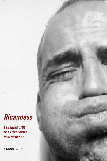 Ricanness - Enduring Time in Anticolonial Performance - cover