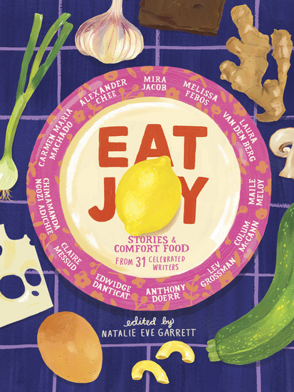 Eat Joy - Stories & Comfort Food from 31 Celebrated Writers - cover