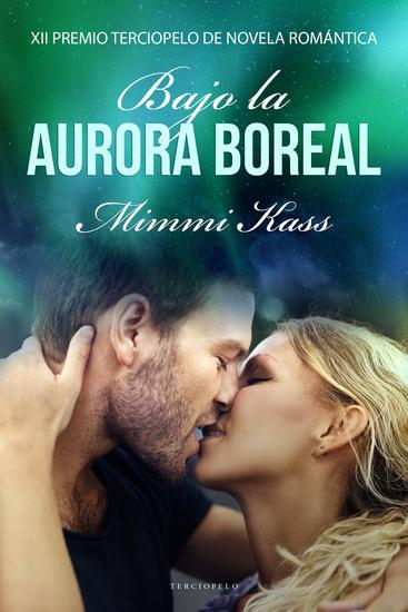 Bajo la aurora boreal - XII Premio Terciopelo de Novela Romántica - cover