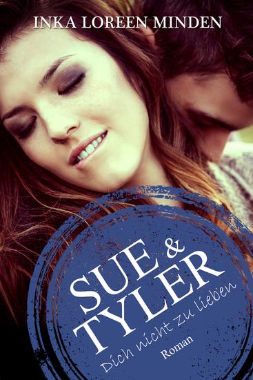 Sue & Tyler - Dich nicht zu lieben 4 - cover