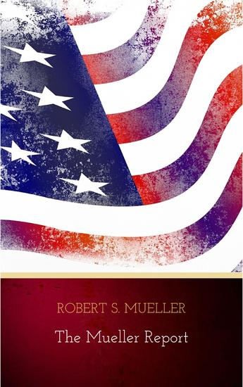 The Mueller Report: The Findings of the Special Counsel Investigation - cover