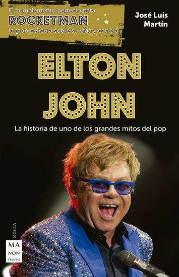 Elton John - La historia de uno de los grandes mitos del pop - cover