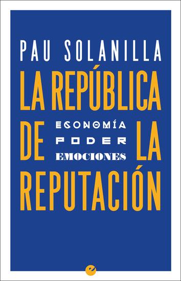 La República de la reputación - Economía poder y emociones - cover