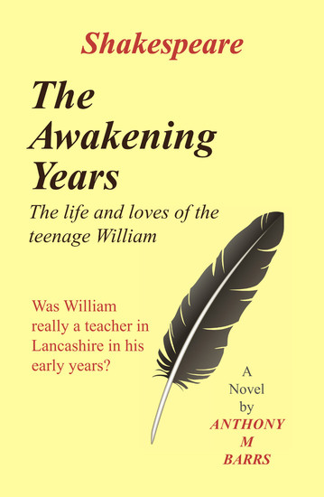 Shakespeare - The Awakening Years - The Life's and Loves Of The Teenage William - cover