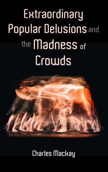 Extraordinary Popular Delusions and the Madness of Crowds - Vol1-3 - cover