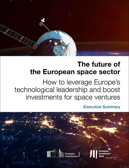 The future of the European space sector: How to leverage Europe's technological leadership and boost investments for space ventures - Executive Summary - cover