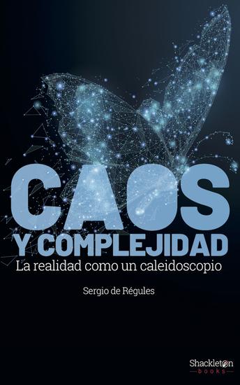 Caos y complejidad - La realidad como caleidoscopio - cover
