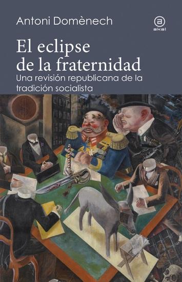 El eclipse de la fraternidad - Una revisión republicana de la tradición socialista - cover