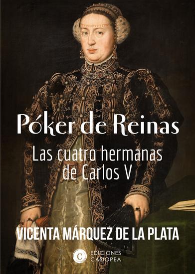 Póker de Reinas - Las cuatro hermanas de Carlos V - cover